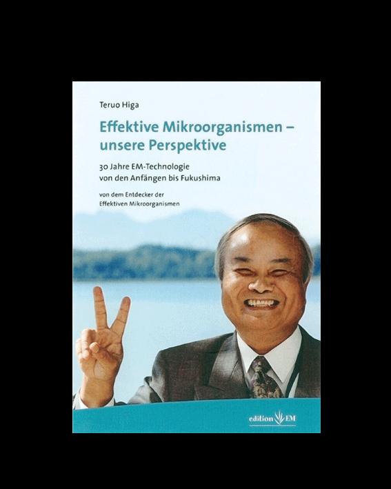 Effektive Mikroorganismen - unsere Perspektiven