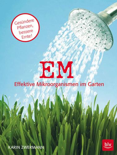 EM Effektive Mikroorganismen im Garten