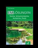 EM Lösungen kompakt - Teiche, Schwimmteiche, Koiteiche, Pools