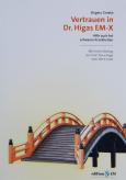 Vertrauen in Dr. Higas EM-X